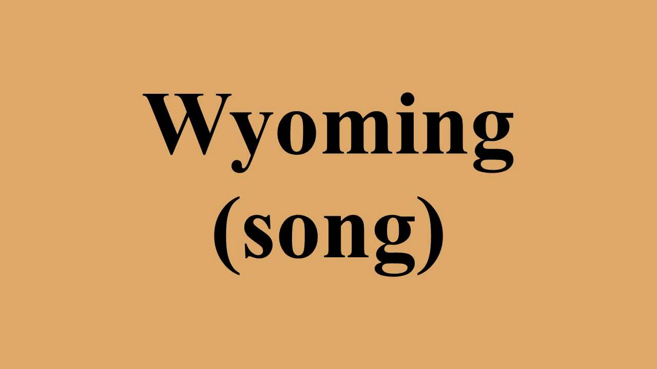 State Song Of Wyoming
