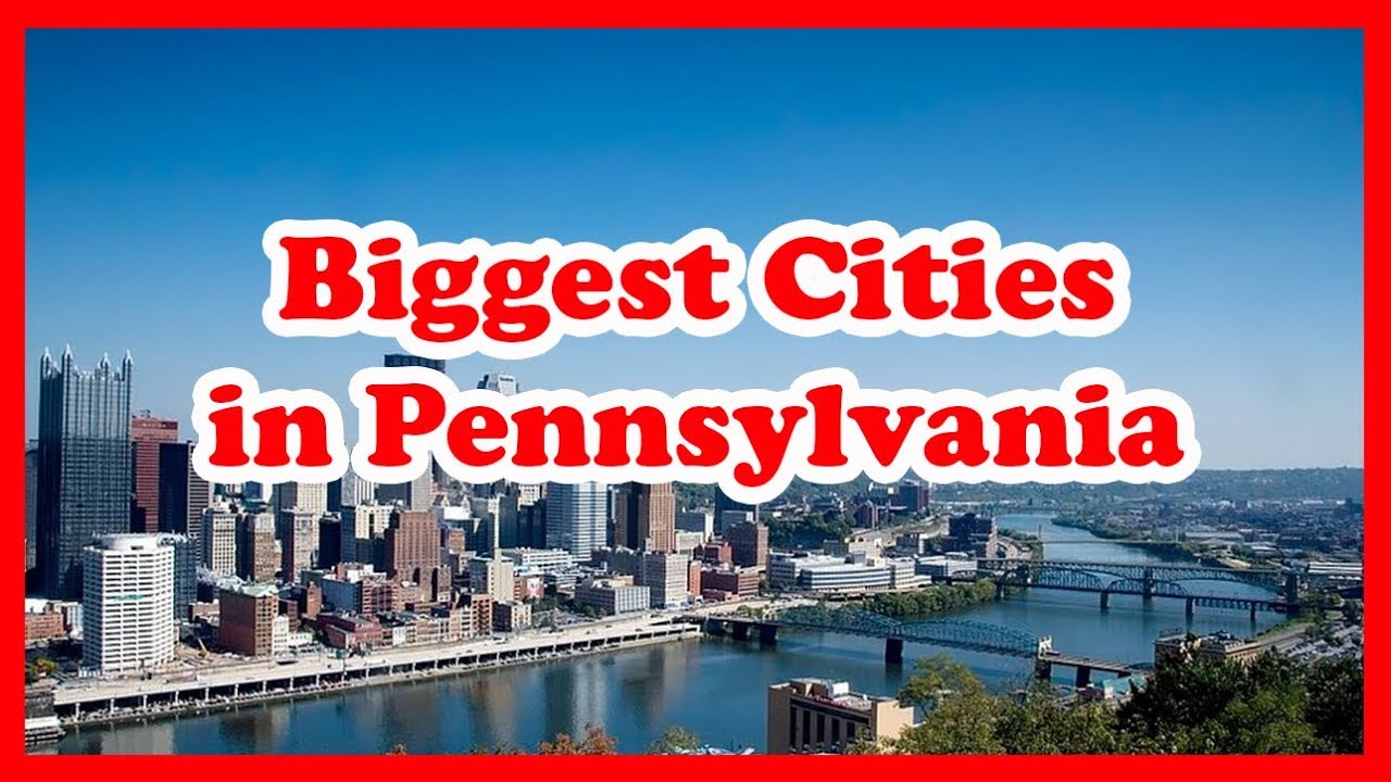 Largest Cities Of Pennsylvania